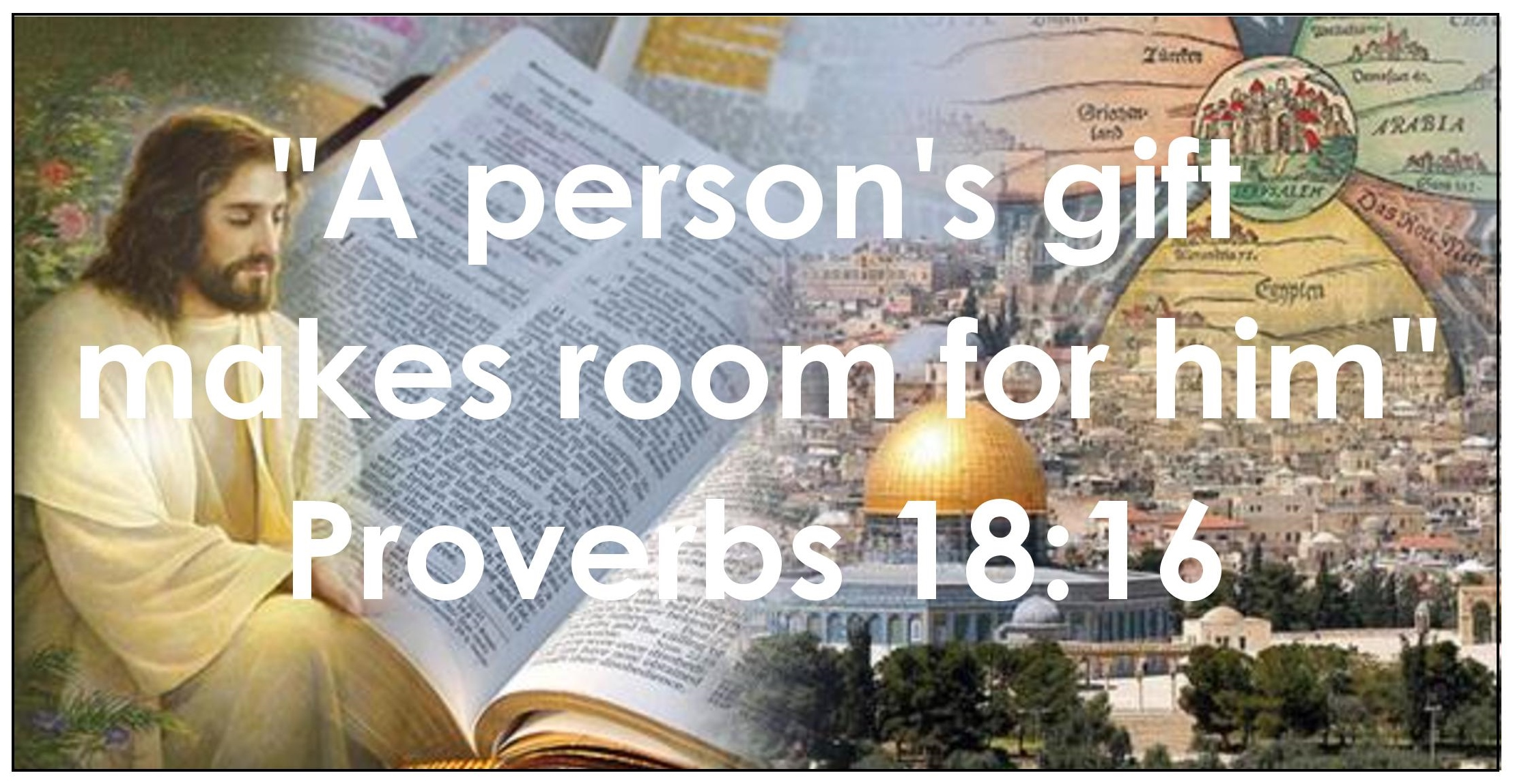Thought of the Week - A persons gift makes room for him - Proverbs 18_16-page-001.jpg