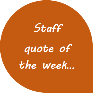 Staff quote of the week.png